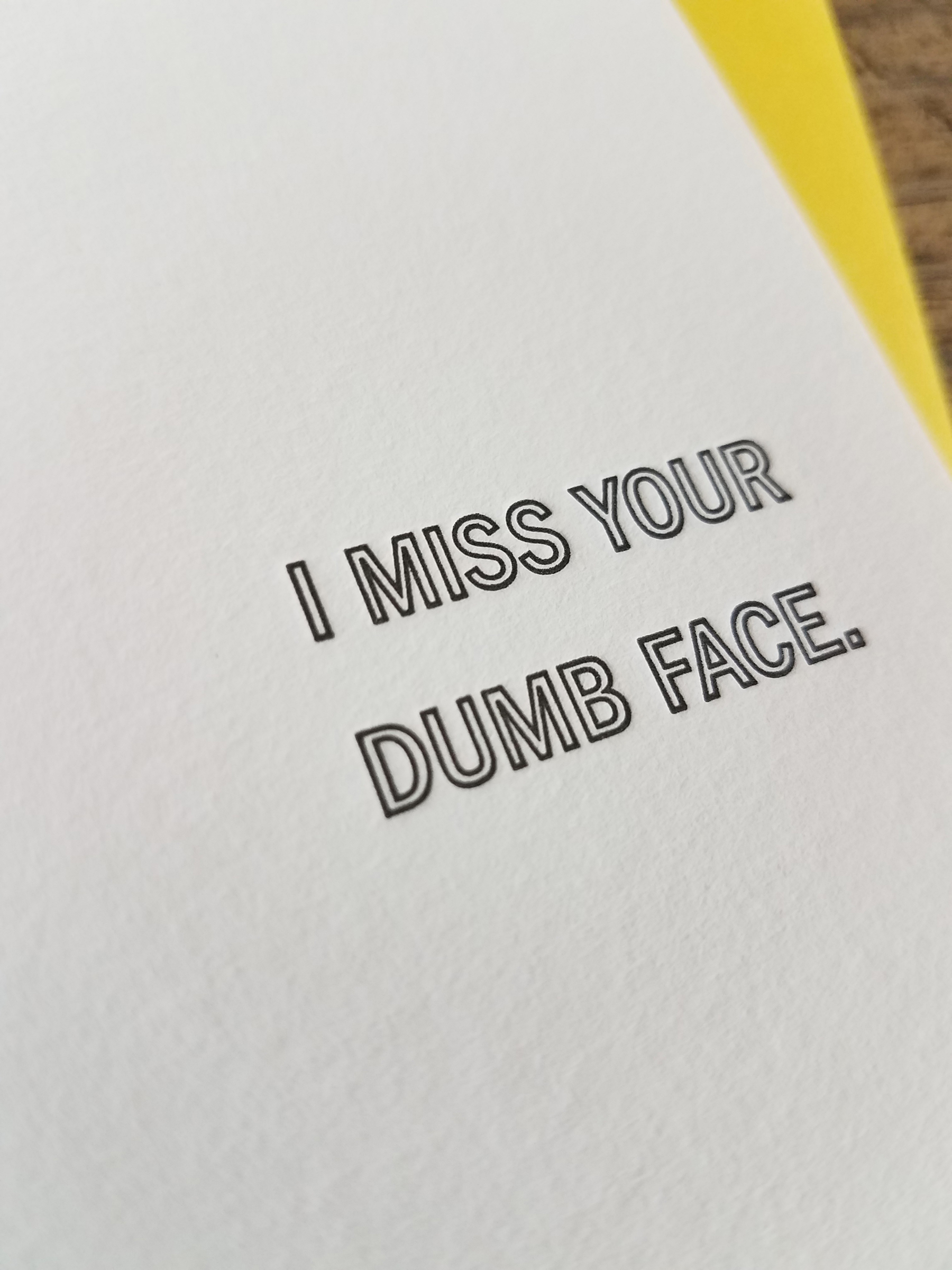 I miss your dumb face letterpress greeting card iron leaf press home greeting cards miss you i miss your dumb face letterpress greeting card kristyandbryce Image collections