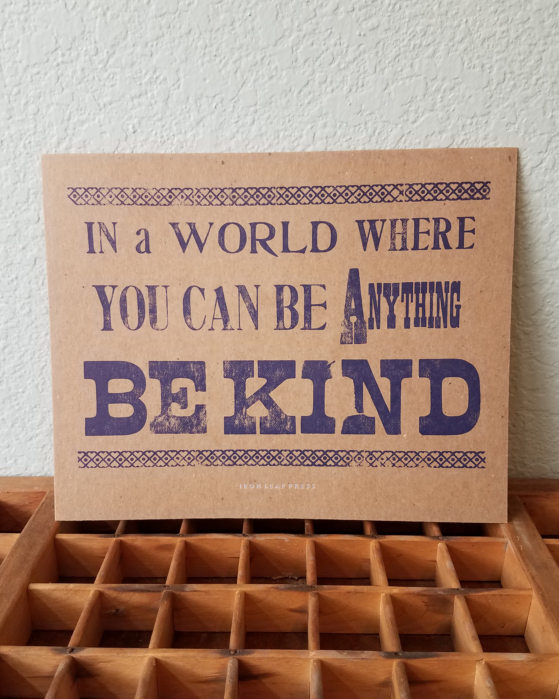 d77b4d892 Home / Prints / In a World Where You Can Be Anything, Be Kind | Letterpress  Print